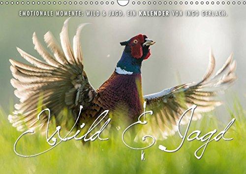 Emotionale Momente: Wild und Jagd. (Wandkalender 2019 DIN A3 quer): Der Kalender für alle Jäger und Jagdfreunde. (Monatskalender, 14 Seiten ) (CALVENDO Hobbys)