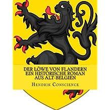 Der Löwe von Flandern ein historische Roman aus Alt-Belgien