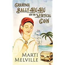 Grandma BalllyHuHu: and the Mystical Coin by Marti Melville (2015-10-06)