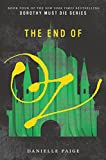 The End of Oz (Dorothy Must Die Book 4)