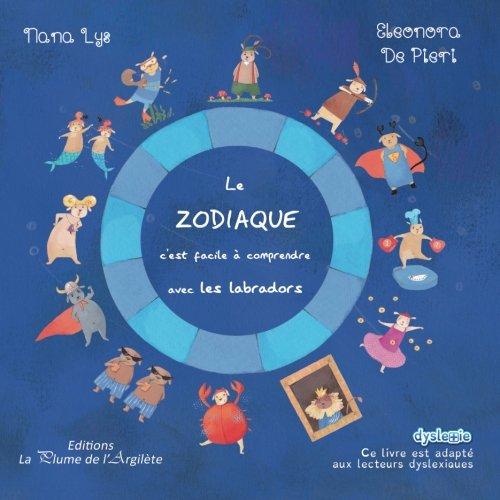Le Zodiaque, c'est facile à comprendre avec les labradors