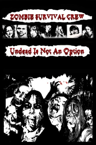 Zombie Survival Crew: Undead Is Not An Option (English Edition)