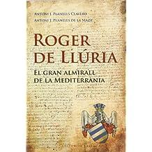 Roger de Llúria: El gran almirall de la Mediterrània (Base Històrica)
