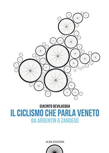 Il ciclismo che parla veneto. Da Argentin a Zandeg