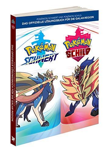 Pokémon Schwert und Pokémon Schild: Das offizielle Lösungsbuch für Die Galar-Region [