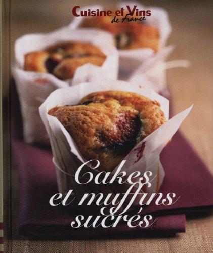 Cakes et muffins sucrés (Cuisine et vins de France)