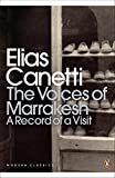 The Voices of Marrakesh: A Record of a Visit (Penguin Modern Classics)