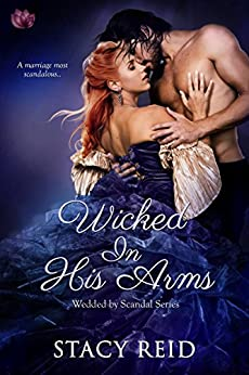 Wicked in His Arms (Wedded by Scandal) by [Reid, Stacy]
