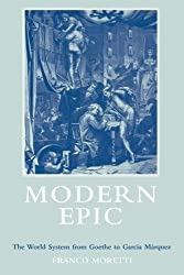 Modern Epic: The World System from Goethe to Garcia Marquez by Franco Moretti (1996-04-17)