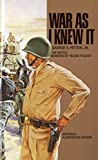 War As I Knew It: The Battle Memoirs of