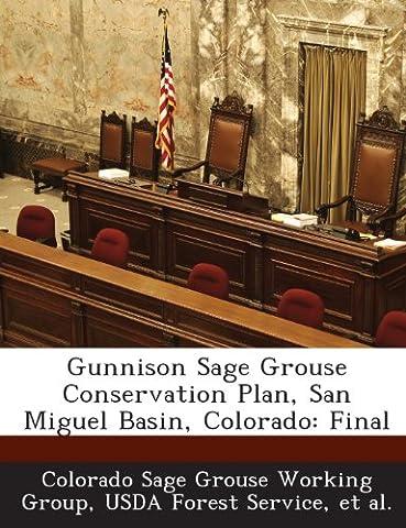 Gunnison Sage Grouse Conservation Plan, San Miguel Basin, Colorado: Final