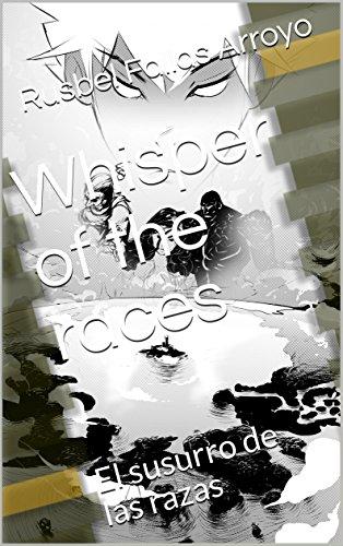 Whisper of the races: El susurro de las razas