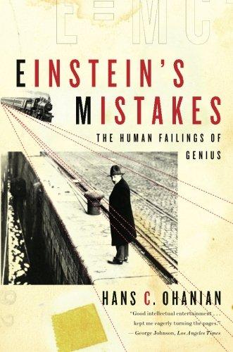 Einstein's Mistakes: The Human Failings of Genius por Hans C. Ohanian