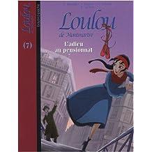 Loulou de Montmartre, Tome 7 : L'adieu au pensionnat