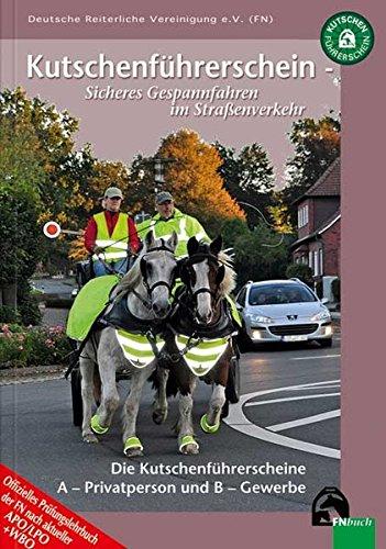 Kutschenführerschein - Sicheres Gespannfahren im Straßenverkehr: Die Kutschenführerscheine A - Privatperson und B - Gewerbe