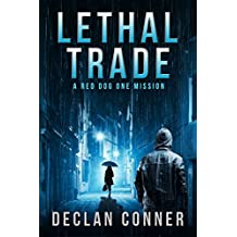 Lethal Trade: A Red Dog One Mission