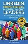 LinkedIn Hiring Secrets for Sales & M...
