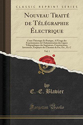 Nouveau Traite de Telegraphie Electrique, Vol. 1