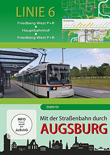 Preisvergleich Produktbild Mit der Straßenbahn durch Augsburg - Linie 6 - Friedberg West bis Friedberg West