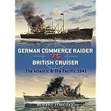 German Commerce Raider vs British Cruiser: The Atlantic & The Pacific 1941 (Duel)