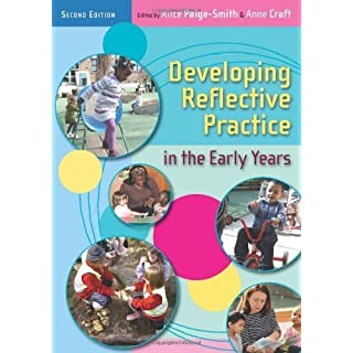 Developing Reflective Practice in the Early Years by Paige-Smith, Alice, Craft, Anna Published by Open University Press (2011)