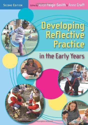 [(Developing Reflective Practice in the Early Years)] [By (author) Alice Paige-Smith ] published on (May, 2011)