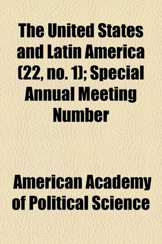 The United States and Latin America Volume 22, no. 1; Special annual meeting number