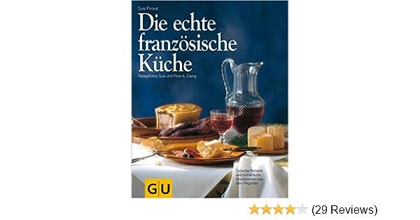 Die Echte Franzosische Kuche Gu Echte Kuchen Ebook Susi Piroue