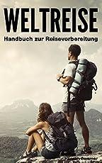 Weltreise: Handbuch zur Reisevorbereitung