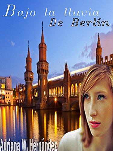 Portada del libro BAJO LA LLUVIA DE BERLIN