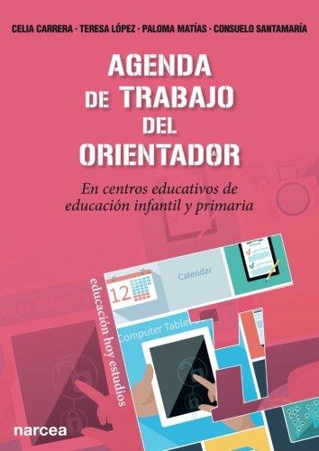 Agenda de trabajo del orientador (Educación Hoy Estudios) por Celia y otras Carrera