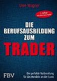 Die Berufsausbildung zum Trader: Die perfekte Vorbereitung für das Handeln