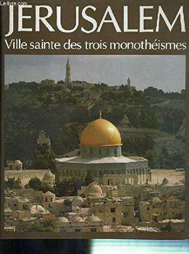 Jérusalem : Ville sainte des trois monothéismes