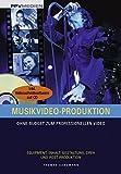 Musikvideo-Produktion: Ohne Budget zum professionellen Video