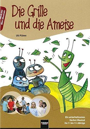 die-grille-und-die-ameise-ein-unterhaltsames-herbst-musical-fur-7-bis-11-jahrige-mini-musicals