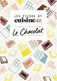 Les fiches Cuisine AZ - Le chocolat...