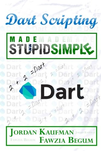 Dart Scripting Made Stupid Simple