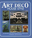 Art Deco House Style: An Architectural and Interior Design Source Book by Ingrid Cranfield (2004-03-01)