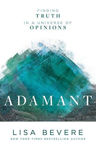 Adamant: Finding Truth in a Universe of Opinions por Lisa Bevere