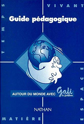 Autour du monde avec Gafi : Guide pédagogique, série 1, CP