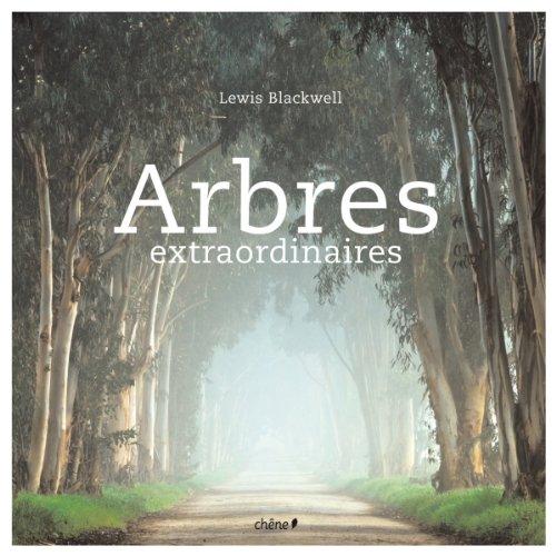 Arbres extraordinaires par Lewis Blackwell