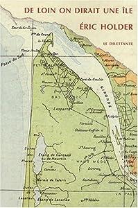 vignette de 'De loin on dirait une île (Éric Holder)'
