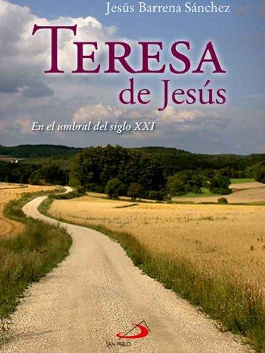 Teresa de Jesús, en el umbral del siglo XXI (Caminos) por Jesús Barrena Sánchez