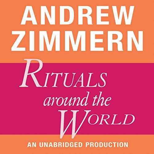 Andrew Zimmern, Rituals Around the World  Audiolibri