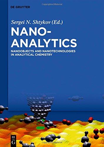 Nanoanalytics: Nanoobjects and Nanotechnologies in Analytical Chemistry