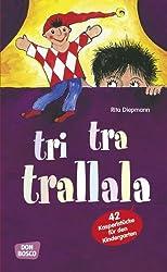 Tri-tra-trallala: 42 Kasperlstücke für den Kindergarten