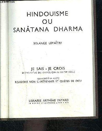 HINDOUISME OU SANATANA DHARMA- JE SAIS- JE CROIS N°14. 144 par LEMAITRE SOLANGE.