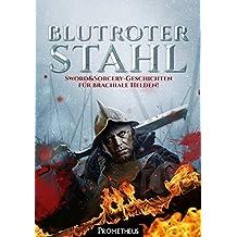 Blutroter Stahl: Eine Sword&Sorcery-Anthologie