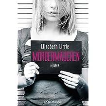 Mördermädchen: Roman