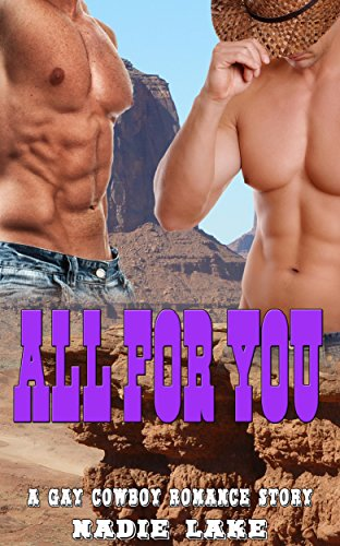 All for You: A Gay Cowboy Romance Story book cover